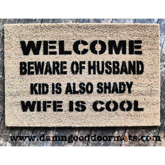 Beware Of Husband Dog Cat Kid Rabbit Wife Is By