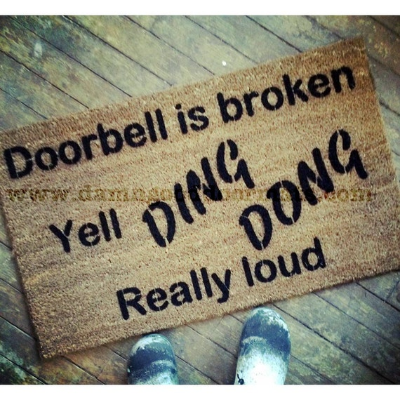 Door Bell Is Broken Yell Ding Dong Really Loud By