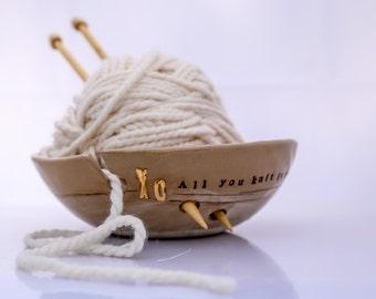 Yarn bowl, Ceramic Yarn bowl, knitting bowl, unique handmade ceramic, pottery yarn bowl, yarn holder, all you knit is love MADE TO ORDER