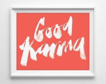 Good Karma - 8x10 Art Print / Inspirational typographic illustration - Lettering