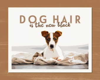 DOG HAIR is the new black -- Art Prints - 8.5 x 11 -- Jack Russell Terrier
