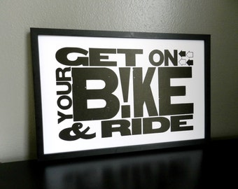 Bike Art - Gift for Biker - Bicycle Wall Art - Bike Poster Letterpress 11 x 17 - Get on Your Bike and Ride - Black and White