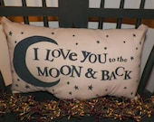 UNSTUFFED Primitive Pillow COVER I Love You To The Moon And Back Bedroom Decoration Country Home Decor Valentine Day Gift Idea wvluckygirl