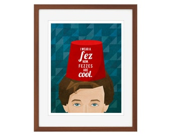 "Doctor Who print - the Eleventh Doctor/Matt Smith: ""Fezzes are cool."""