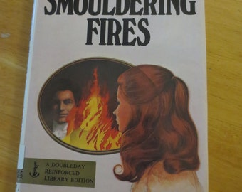 Smouldering Fires by Anya Seton, hardback, copyright 1975, published by Doubleday & Company, Inc. Garden City, New York