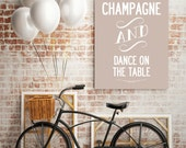Let's Drink Champagne And Dance, typographic Print. Size XXL (super large) A1