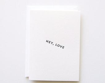 Hey, Love - Letterpress Printed Greeting Card
