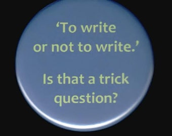 Here Is A Writer's Button