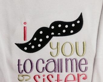 Mustache Big Sister Shirt, Big Sister Shirt, Big Sister Present, Mustache Shirt, Special Big Sister Shirt, Proud Big Sister, Mustache Sister
