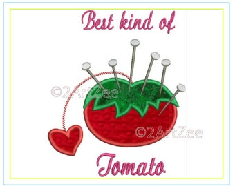 Best Kind of Tomato Pincushion Applique Machine Embroidery Design Sewing Crafty Needles Thread Funny