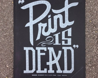Print is Dead screen printed poster