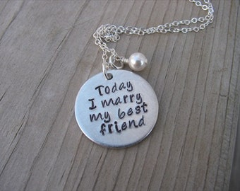 """Wedding Gift Necklace- """"Today I marry my best friend"""" with an accent bead of your choice- Hand-Stamped Jewelry"""