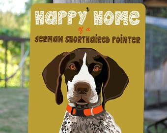 "Happy Home of a German Shorthaired Pointer Sign 9"" X 12"" (mustard) SKU: SN912613"