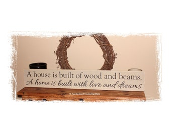 A House is Built of Wood and Beams A Home Is Built with Love and Dreams Large WOOD SIGN- Home Decor Housewarming Gift