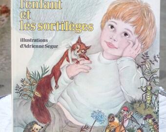 Colette L'enfant Et Les Sortilèges - Colette the Child and the Spells - Illustrations by Adrienne Ségur - Printed In France - Collectible