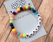 WHATEVER-Multicolor Beaded Stretch Bracelet-White Letter Beads-Text Bracelet
