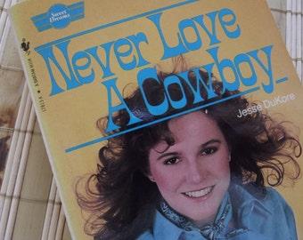 Great Vintage Paperback Book for Tweens - Never Love A Cowboy - Jesse DuKore