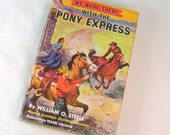 Vintage We Were There Books With The Pony Express 1956 Hard Cover HC DJ Dust Jacket Wild West Indians