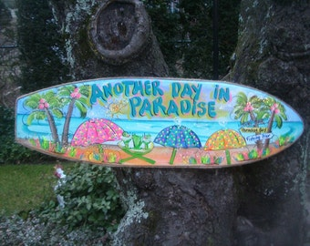ANOTHER DAY in PARADISE - Surfboard Wall Art Tropical Paradise Pool Patio Beach House Hot Tub Tiki Bar Hut Parrothead Handmade Wood Sign