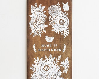 Home Is Happiness: Floral Decor Wood Wall Art, Screen print on wood, house warming, family, home sweet home