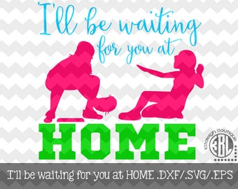 I'll be waiting for you at Home Decal Files (.DXF/.SVG/.EPS)  for use with your Silhouette Studio Software