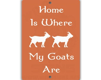 Where My Goats Are Indoor/Outdoor Aluminum No Rust No Fade Sign