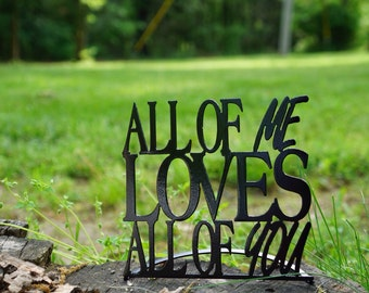 All of Me Loves All of You Word Stand