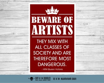 Beware of Artists Queen Victoria classic reproduction propaganda sign