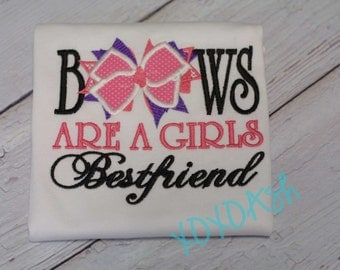 Bows are a Girls Bestfriend--OTT Bows Pink and Purple Cute Girls Shirt-- Embroidered shirt or bodysuit