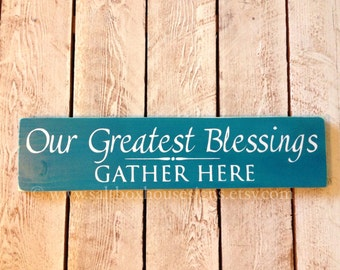 Our Greatest Blessings Sign