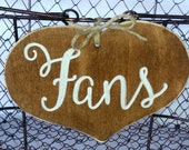 """Large Rustic Wedding """"Fans"""" Sign  for Your Rustic, Country, Shabby Chic Wedding-Bridal Showers- Graduation etc"""