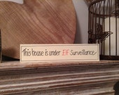 Christmas Wooden Sign - This house in under Elf surveillance - Free Standing