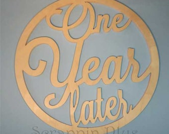 One Year Later Wooden Sign - wood sign, wedding, wedding guestbook, anniversary