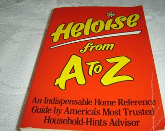 Heloise From A to Z, paperback, household helpful hints, home reference guide, instructional book, dictionary format, vintage 1992