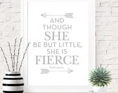 Gray Girls Room Decor, And Though She Be But Little She Is Fierce, Art Print, Shakespeare Quote, Baby Girl Room Decor, Gray Grey, Arrow Art