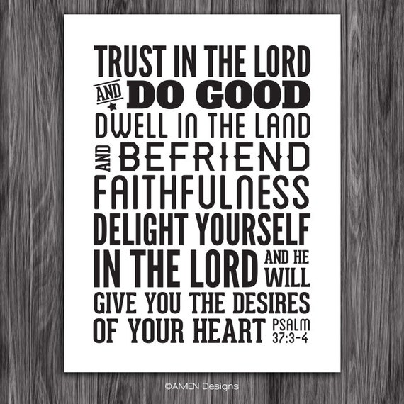 Trust in the Lord. Psalm 37:3-4. 8x10in  DIY Printable Christian Poster. PDF.Bible Verse.