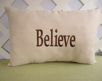 """Inspirational Pillow, Embroidered Pillow """"Believe"""" in Cream with Brown Embroidery"""