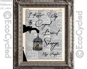 I Know Why the Caged Bird Sings Quote Maya Angelou on Vintage Upcycled Dictionary Art Print Book Art Print Recycled