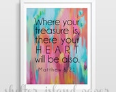 Matthew 6:21 Where your treasure is, there your heart will be also- You select the colors- Scripture Verse Art- Bible Verse Art-Typography