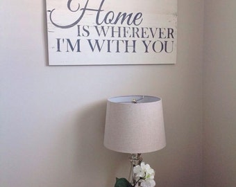 Home is wherever I'm with you. Painted on barn wood.