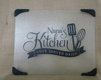 Personalized Glass Cutting Board for Nana's Kitchen, Mom's Kitchen or personalize with any name