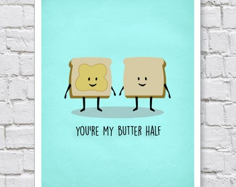 You're My Butter Half | Digital Print