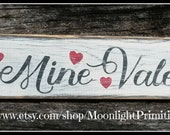 Be Mine Valentine, Love, Valentines Day, Valentines, Rustic Signs, Primitive Signs, Wooden Signs