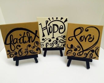 FAITH HOPE and LOVE canvas and easel set 1 Corinthians 13:13 Original Paintings