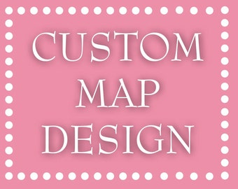 Custom Map Design