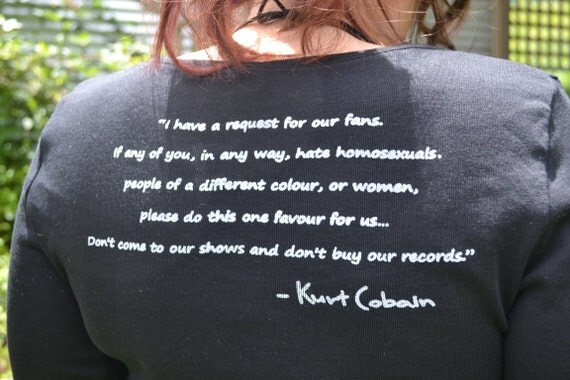 ANTI-BIGOTRY Kurt Cobain Quote If Any Of You In Any