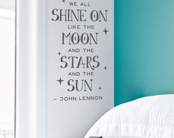 Shine On Wall Quote Decal - Inspirational Wall Decal, John Lennon Quote, Instant Karma, Music Wall Quote, Lennon Lyric, Shine On Quote