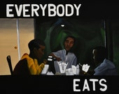 Everybody Eats (Paid In Full) Poster