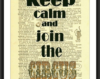Keep Calm and Join The Circus-LOW COST-Downloadable Fine Art  Print-Will look Beautiful On Any Wall At Home Or The Office