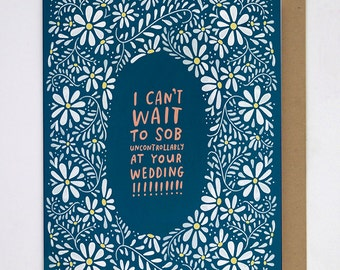 Sob At Your Wedding Card by Emily McDowell, Funny Wedding Card / 246-C